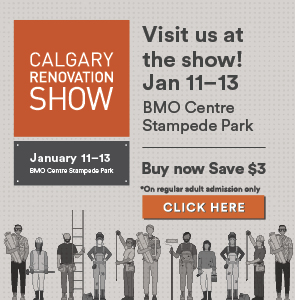 Calgary Renovation Show Jan 11-13 2019. Save $3 on tickets
